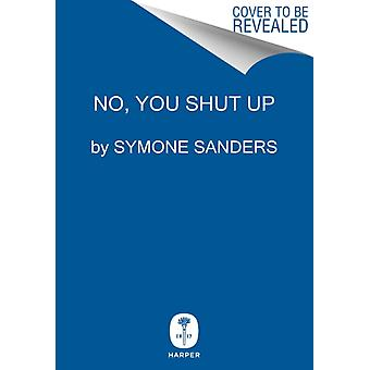 No You Shut Up-on Symone D. Sanders