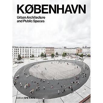 KBENHAVN Urban Architecture and Public Spaces DETAIL Special