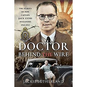 Doctor Behind the Wire by Jackie Sutherland