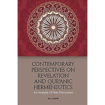 Contemporary Perspectives on Revelation and Qur'anic Hermeneutics