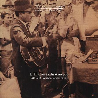 L. H. Corroa De Azevedo: Music of Cearss & Minas G - L. H. Corroa De Azevedo: Music of Cearss & Minas G [CD] USA import