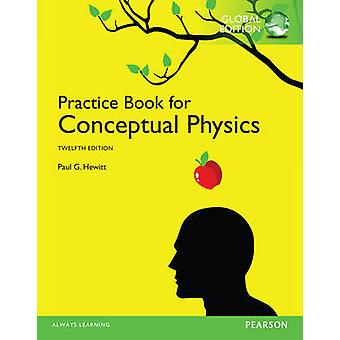 Practice Book for Conceptual Physics Global Edition par Paul Hewitt