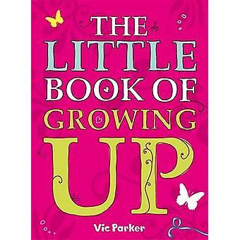 Lilla boken växa upp genom Victoria Parker - 9780340930991 bok