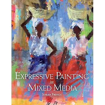 Pintura expresiva en técnica mixta por Soraya francés - 9781847977984 B