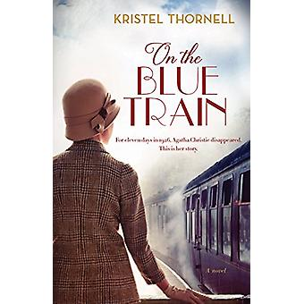 On the Blue Train by Kristel Thornell - 9781760293109 Book