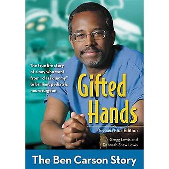 Gifted Hands Revised Kids Edition The Ben Carson Story by Lewis & Gregg