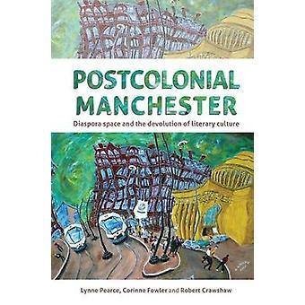 Postkoloniale Manchester - Diaspora-Raum und die Übertragung von Literar