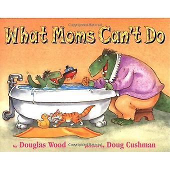 Vad mammor inte kan göra