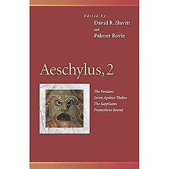 Aiskhylos 2: Persialaiset seitsemän vastaan Theban, Suppliants, Prometheus Bound, Vol. 2