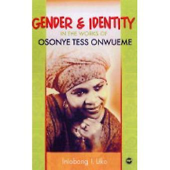 Geslacht en identiteit in de werken van Osonye Tess Onwueme
