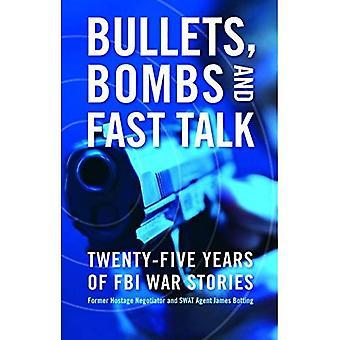 Kugeln, Bomben und schnelle Talk: fünfundzwanzig Jahre des FBI Kriegsgeschichten