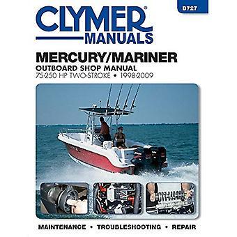 Manuel de réparation moteur hors-bord 2 temps Mercury/Mariner 75-250 CV: 1998 à 2009 (Haynes Clymer Outboard Motor réparation...
