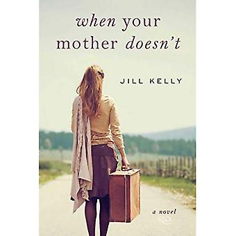 När din mor inte: En roman