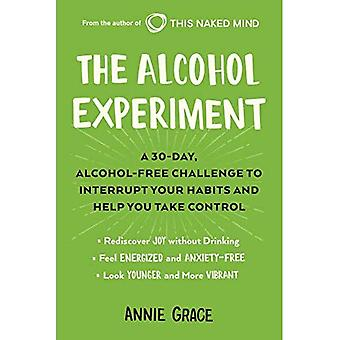 The Alcohol Experiment: A 30-Day, Alcohol-Free Challenge to Interrupt Your� Habits and Help You Take Control