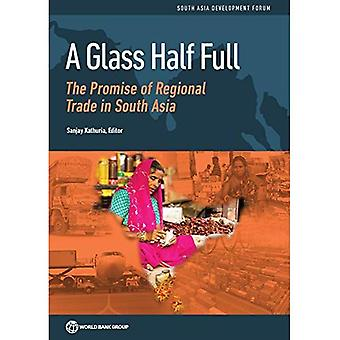 Lasi puoliksi täynnä: lupaus alueellisen kaupan Etelä-Aasiassa (Etelä-Aasian kehityksen foorumi)