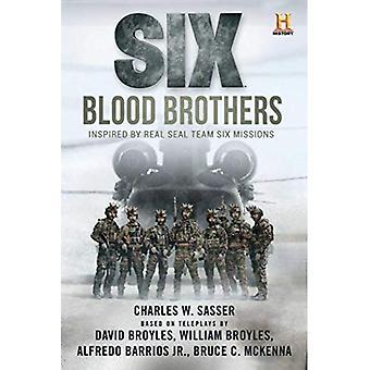 Kuudenneksi: Blood Brothers: History Channel sarjojen kuuden
