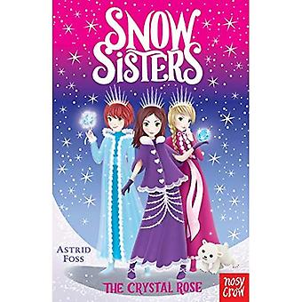 Snow Sisters: The Crystal Rose (Snow Sisters)