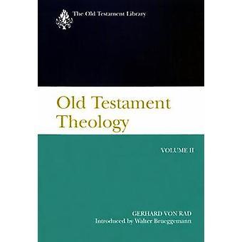 Ancien Testament théologie Volume 2 la théologie des Traditions prophétiques Israels par Von Rad & Gerhard