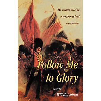 Follow Me To Glory by Hutchison & Will