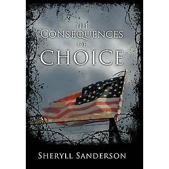 The Consequences of Choice by Sanderson & Sheryll