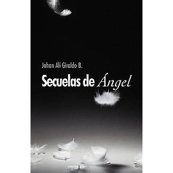 Secuelas de Ngel by Giraldo B. & Johan Al