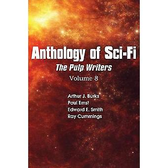 Anthology of SciFi V8 Pulp Writers by Cummings & Ray