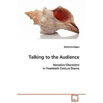 Talking to the Audience by Hogan & Katherine
