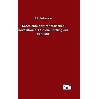 Geschichte der franzsischen revolución bis auf die Stiftung der Republik de Dahlmann y la F.C.