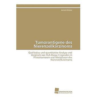 Tumorantigene des Nierenzellkarzinoms by Stickel Juliane