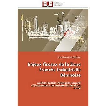 Enjeux fiscaux de la zone franche industrielle bninoise by DJIDONOUJ
