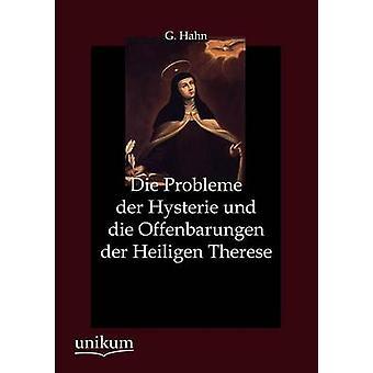 Die Probleme der Hysterie und die Offenbarungen der Heiligen Therese by Hahn & G.