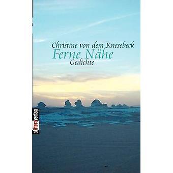 Ferne Nhe by von dem Knesebeck & Christine