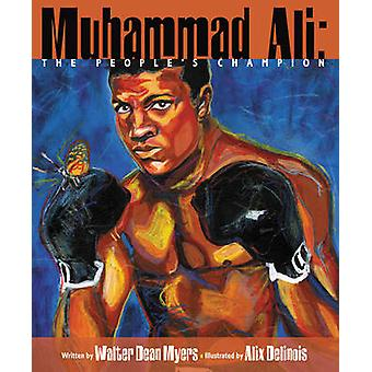 Muhammad Ali - The People's Champion by Walter Dean Myers - Alix Delin