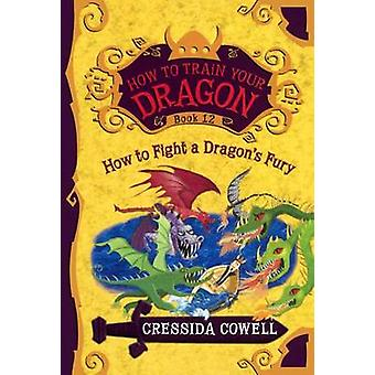 How to Fight a Dragon's Fury by Cressida Cowell - 9780606391955 Book
