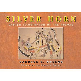Silver Horn - Master Illustrator of the Kiowas by C.S. Green - 9780806