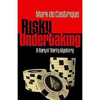 Risky Undertaking - A Buryin Barry Mystery by Mark de Castrique - 9781