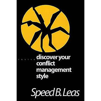 Discover Your Conflict Management Style (Revised edition) by Speed B.