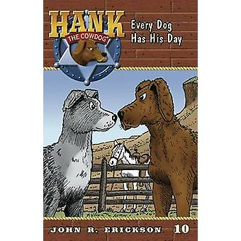 Every Dog Has His Day by John R Erickson - Gerald L Holmes - 97815918