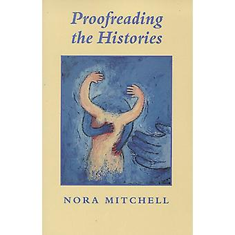 Proofreading the Histories by Nora Mitchell - 9781882295104 Book