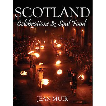 Escocia - Celebraciones & Soul Food por Jean Muir - 9781784620684 Libro