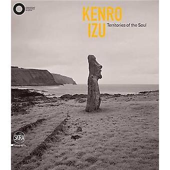 Kenro Izu - Territories of the Soul by Filippo Maggia - Claudia Fini -