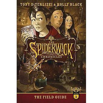 The Field Guide by Tony DiTerlizzi - Holly Black - Tony DiTerlizzi -
