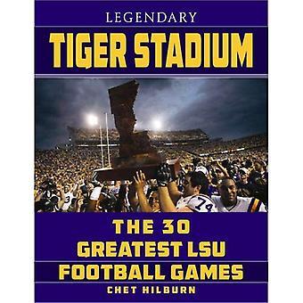 Legendariske Tiger stadion: 30 største LSU fotball spill