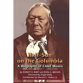 HalfSun på Columbia en biografi af Chief Moses af Ruby & Robert H.