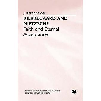 Kierkegaard and Nietzsche by Kellenberger & J. Professor of Philosoph