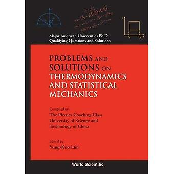 Problems and Solutions on Thermodynamics and Statistical Mechanics: Major� American University PhD Qualifying Questions and Solutions (Major American Universities Ph.D. Qualifying Questions and Solutions - Physics)
