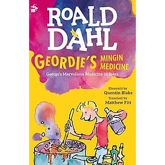 Geordies Mingin Medicine by Roald Dahl & Translated by Matthew Fitt & Illustrated by Quentin Blake