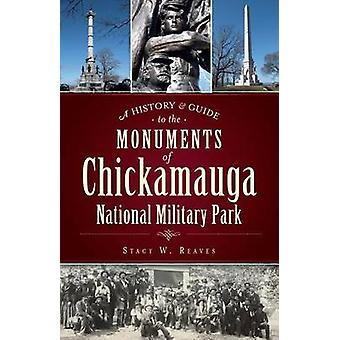 A History & Guide to the Monuments of Chickamauga National Military P