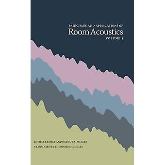 Principles and Applications of Room Acoustics Volume 1 by Cremer & Lothar