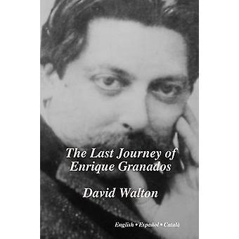 The Last Journey of Enrique Granados by Walton & David